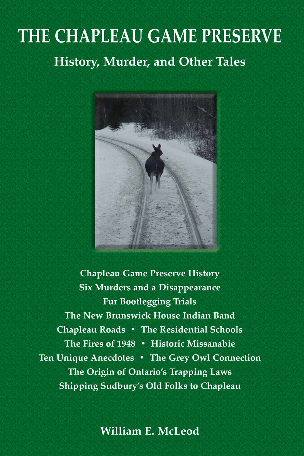 The Chapleau Game Preserve: History, Murder, and Other Tales